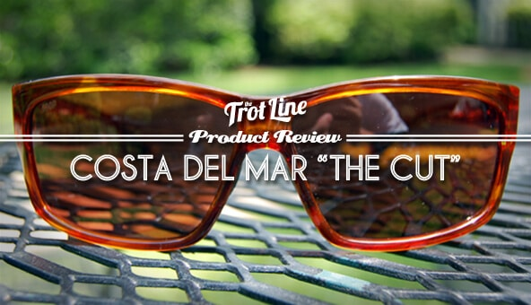"Costa Del Mar ""The Cut"" Review"